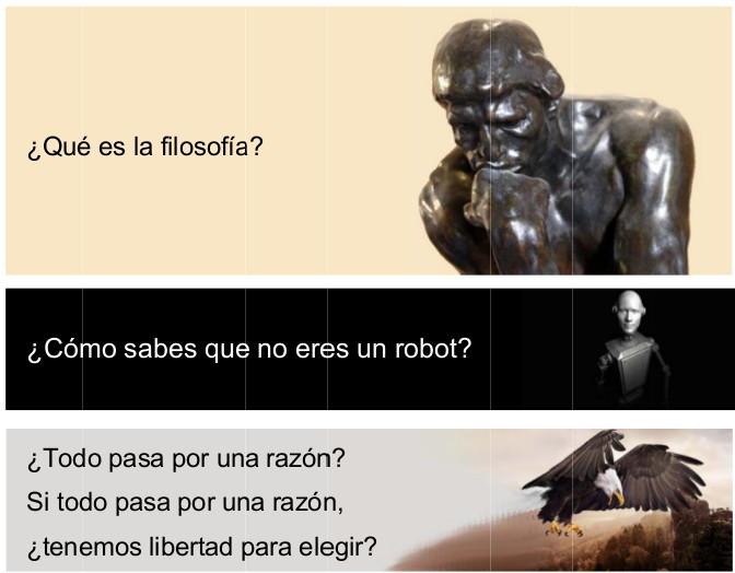 Pensador de Rodin y pregunta: ¿Qué es la filosofía? Robot y pregunta: ¿Cómo sabes que no eres un robot? Águila volando y pregunta: ¿Todo pasa por una razón? Si todo pasa por una razón, ¿tenemos libertad para elegir?
