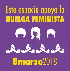 Este espacio apoya la huelga feminista. En el cartel salen 3 mujeres cogidas por los brazos entre ellas