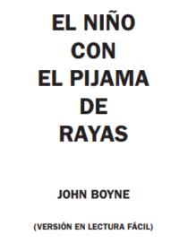 texto: el niño con el pijama de rayas. John Boyne. Versión en lectura fácil