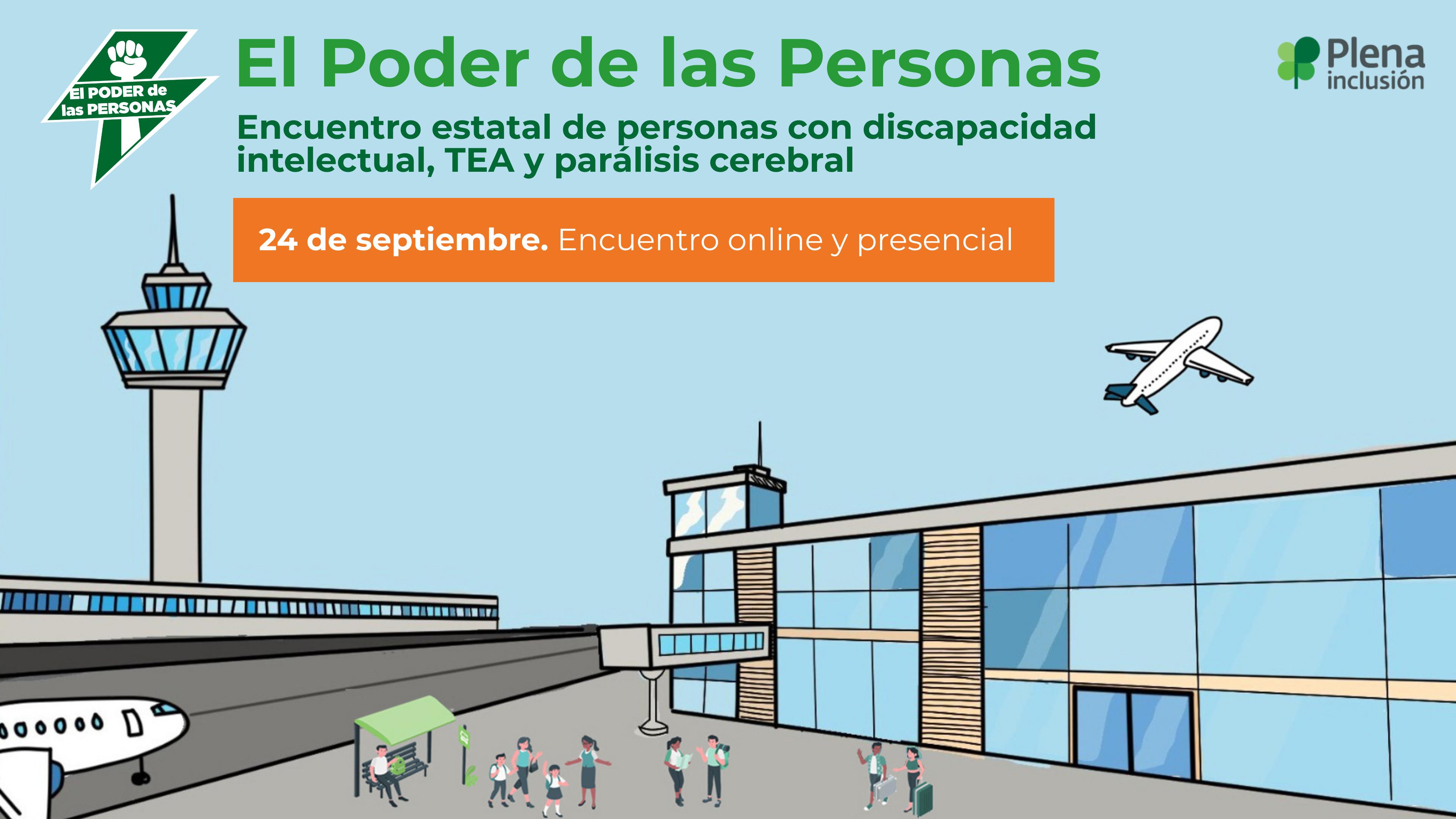El Poder de las Personas. Encuentro estatal de personas con discapacidad intelectual, TEA y parálisis cerebral. 24 de septiembre. Encuentro online y presencial
